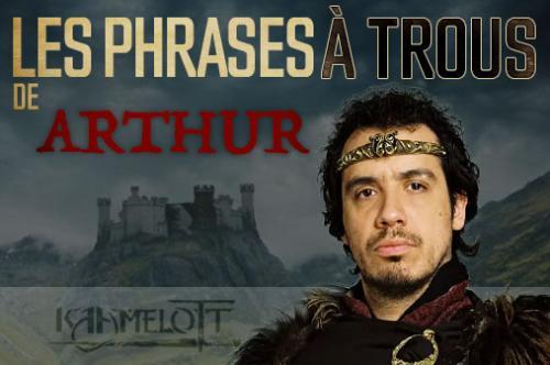 Jeux : Kaamelott, les phrases à Trou d'Arthur