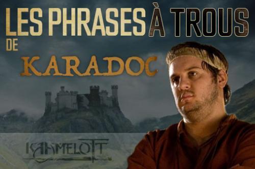 Jeux : Kaamelott, les phrases à Trou de Karadoc