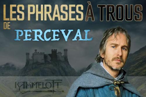 Jeux : Kaamelott, les phrases à Trous de Perceval